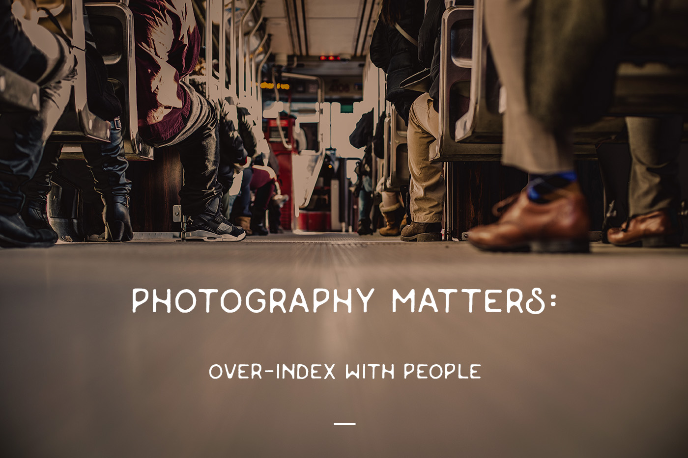 Photography Matters! Over-index with people in the images you use