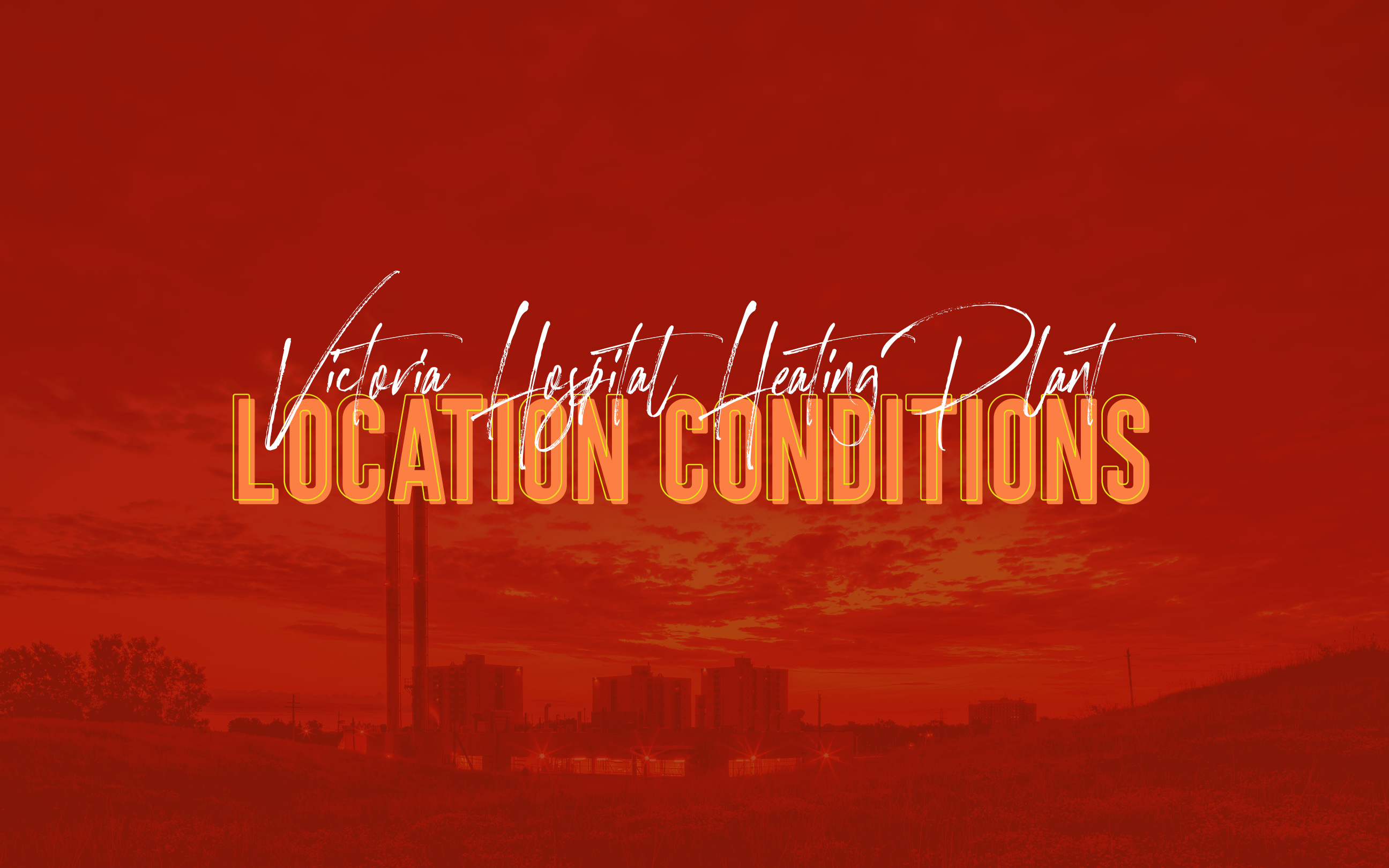 Location Conditions Tip using Story at Victoria Hospital Heating Plant